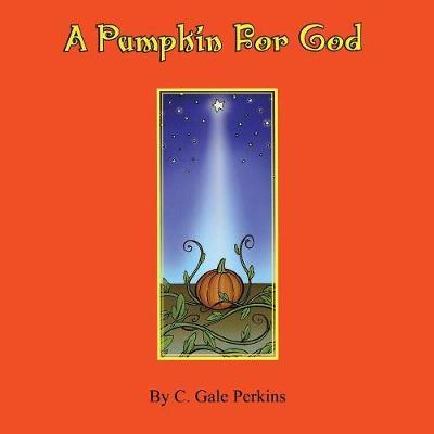 A Pumpkin for God (Paperback)