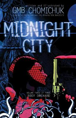 Midnight City: Body Orchard (Paperback)