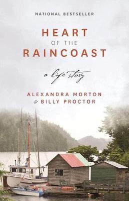 Heart of the Raincoast: A Life Story (Paperback)