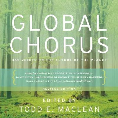 Global Chorus: 365 Voices on the Future of the Planet (Paperback)
