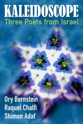 Kaleidoscope: Three Poets from Israel (Paperback)