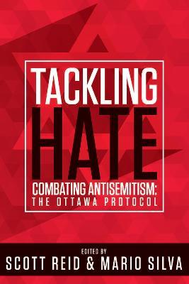 Tackling Hate: Combatting Antisemitism -- the Ottawa Protocol (Paperback)