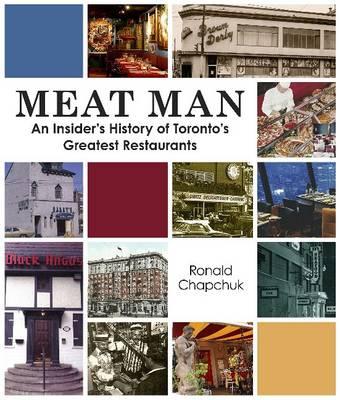 Meat Man: An Insiders History of Torontos Greatest Restaurants (Paperback)