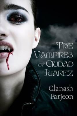Vampires of Ciudad Juarez (Paperback)