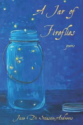 Jar of Fireflies: Poems (Paperback)