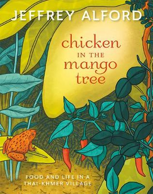 Chicken in the Mango Tree: Food and Life in a Thai-Khmer Village (Paperback)