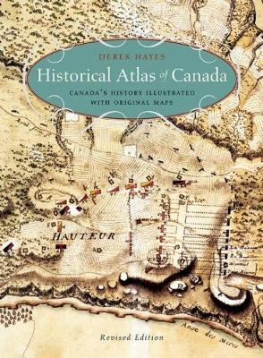 Historical Atlas of Canada: Canada's History Illustrated with Original Maps (Paperback)