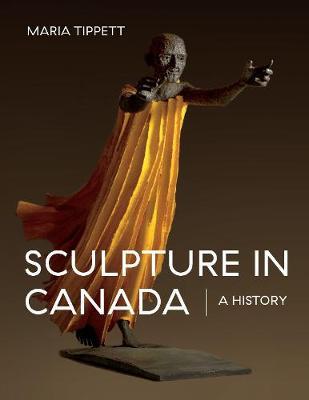 Sculpture in Canada: A History (Hardback)