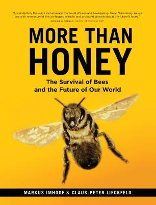 More Than Honey: The Survival of Bees and the Future of Our World (Paperback)
