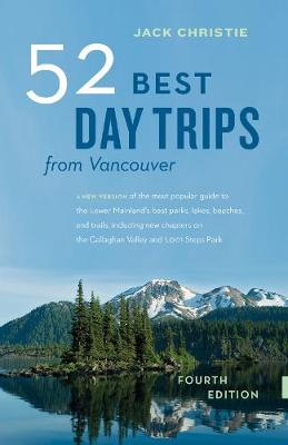 52 Best Day Trips from Vancouver (Paperback)