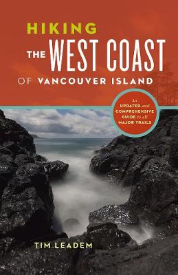Hiking the West Coast of Vancouver Island: An Updated and Comprehensive Trail Guide (Paperback)