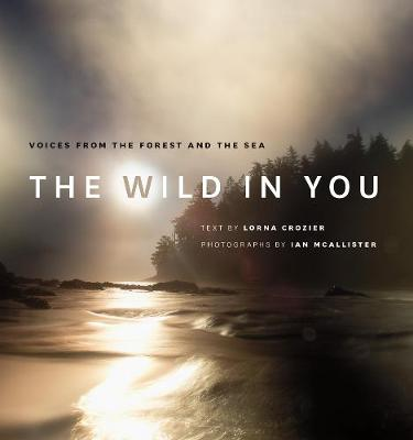 The Wild in You: Voices from the Forest and the Sea (Hardback)
