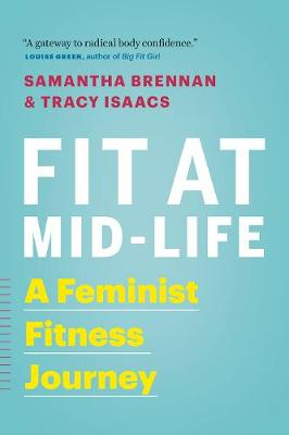 Fit at Mid-Life: A Feminist Fitness Journey (Paperback)