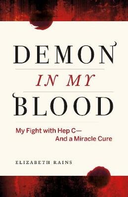 Demon in My Blood: My Fight with Hep C - and a Miracle Cure (Hepatitis C) (Paperback)