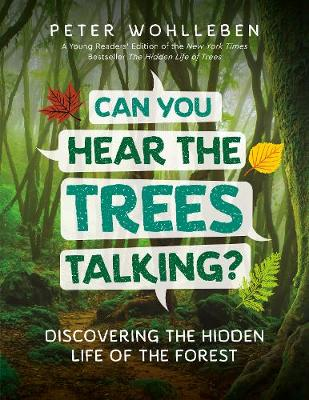 Can You Hear the Trees Talking?: Discovering the Hidden Life of the Forest (Hardback)