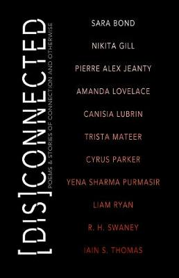 Disconnected: Poems & Stories of Connection and Otherwise (Paperback)