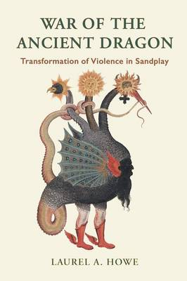 War of the Ancient Dragon: Transformation of Violence in Sandplay (Paperback)
