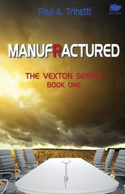 Manufractured: The Vexton Trilogy, Book One (Paperback)