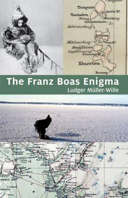 The Franz Boas Enigma: Inuit, Arctic, and Sciences (Paperback)