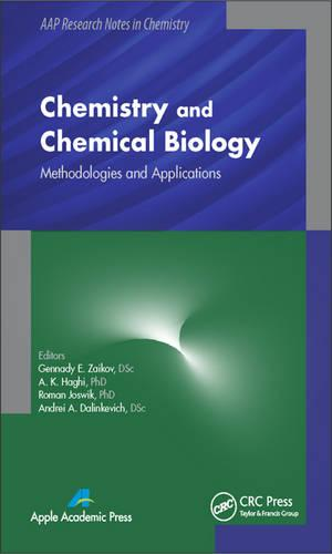 Chemistry and Chemical Biology: Methodologies and Applications - AAP Research Notes on Chemistry (Hardback)