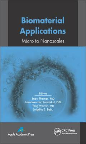 Biomaterial Applications: Micro to Nanoscales (Hardback)