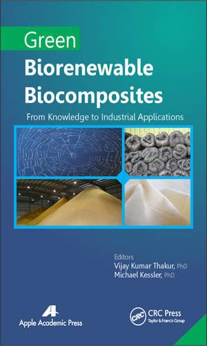 Green Biorenewable Biocomposites: From Knowledge to Industrial Applications (Hardback)