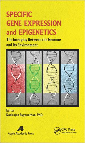 Specific Gene Expression and Epigenetics: The Interplay Between the Genome and Its Environment (Hardback)