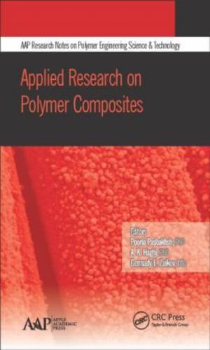Applied Research on Polymer Composites - AAP Research Notes on Polymer Engineering Science and Technology (Hardback)