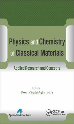 Physics and Chemistry of Classical Materials: Applied Research and Concepts (Hardback)
