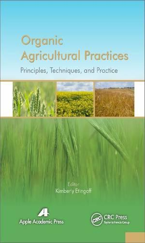 Organic Agricultural Practices: Alternatives to Conventional Agricultural Systems (Hardback)