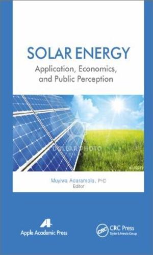 Solar Energy: Application, Economics, and Public Perception (Hardback)