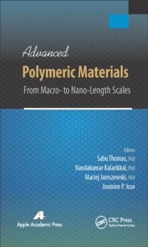 Advanced Polymeric Materials: From Macro- to Nano-Length Scales (Hardback)