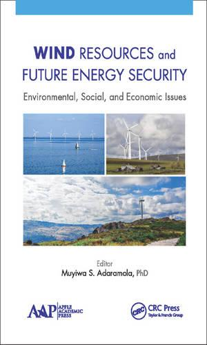 Wind Resources and Future Energy Security: Environmental, Social, and Economic Issues (Hardback)