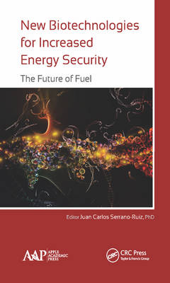 New Biotechnologies for Increased Energy Security: The Future of Fuel (Hardback)