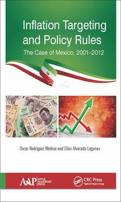 Inflation Targeting and Policy Rules: The Case of Mexico, 2001-2012 (Hardback)