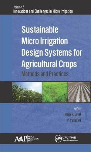 Sustainable Micro Irrigation Design Systems for Agricultural Crops: Methods and Practices - Innovations and Challenges in Micro Irrigation (Hardback)