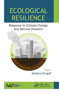 Ecological Resilience: Response to Climate Change and Natural Disasters (Hardback)
