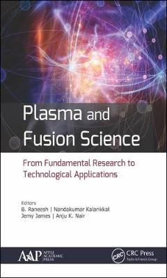 Plasma and Fusion Science: From Fundamental Research to Technological Applications (Hardback)