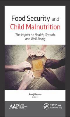 Food Security and Child Malnutrition: The Impact on Health, Growth, and Well-Being (Hardback)