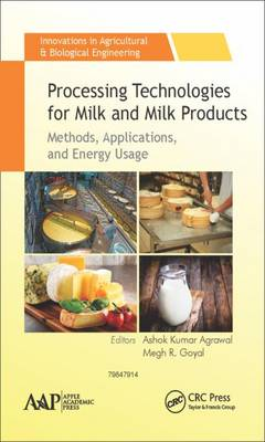 Processing Technologies for Milk and Milk Products: Methods, Applications, and Energy Usage - Innovations in Agricultural & Biological Engineering (Hardback)