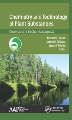 Chemistry and Technology of Plant Substances: Chemical and Biochemical Aspects (Hardback)
