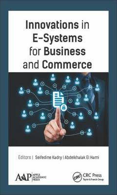Innovations in E-Systems for Business and Commerce (Hardback)