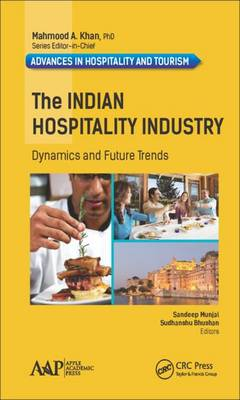 The Indian Hospitality Industry: Dynamics and Future Trends - Advances in Hospitality and Tourism (Hardback)