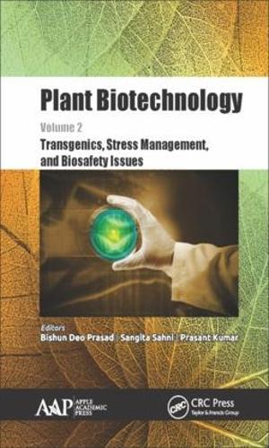 Plant Biotechnology, Volume 2: Transgenics, Stress Management, and Biosafety Issues (Hardback)