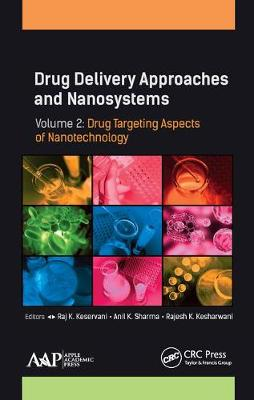 Drug Delivery Approaches and Nanosystems, Volume 2: Drug Targeting Aspects of Nanotechnology (Hardback)