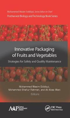 Innovative Packaging of Fruits and Vegetables: Strategies for Safety and Quality Maintenance - Postharvest Biology and Technology (Hardback)