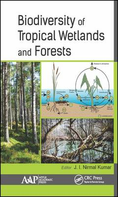 Biodiversity of Tropical Wetlands and Forests (Hardback)