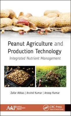 Peanut Agriculture and Production Technology: Integrated Nutrient Management (Hardback)