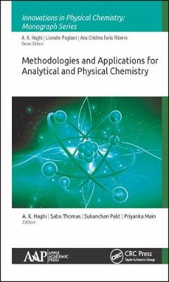 Methodologies and Applications for Analytical and Physical Chemistry - Innovations in Physical Chemistry (Hardback)