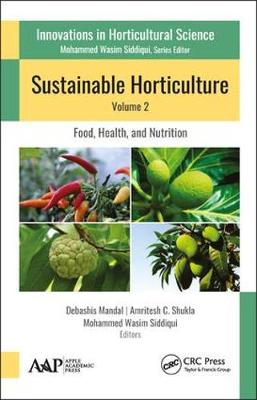 Sustainable Horticulture, Volume 2:: Food, Health, and Nutrition (Hardback)